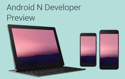Android N Developer Preview auf Smartphones und Tablets